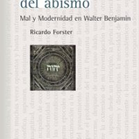 """Presentación de """"La travesía del abismo. Mal y modernidad en Walter Benjamín"""" de Ricardo Forster"""