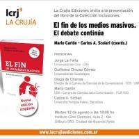 """Presentación de """"El fin de los medios masivos. El debate continúa"""" de Mario Carlón - Carlos A. Scolari (eds.)"""